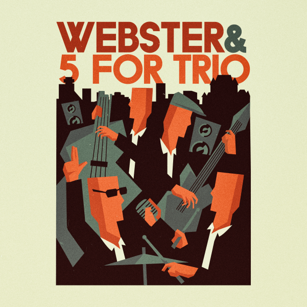 Webster & 5 for Trio