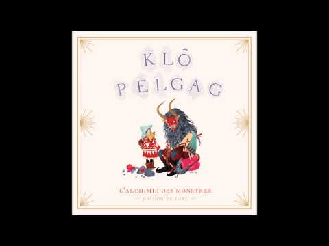 Klô Pelgag - Taxidermie