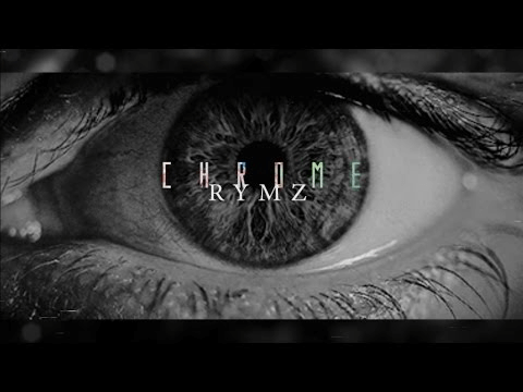 Rymz Ft. Eli Rose - Chrome