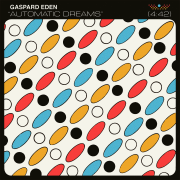 Automatic Dreams, new single by Gaspard Eden