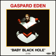 """Baby Black Hole"", Gaspard Eden's last single before the release of his album Soft Power."